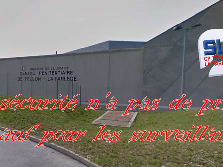 Prison de Toulon-la-Farlède : La sécurité n'a pas de prix... sauf pour les surveillants