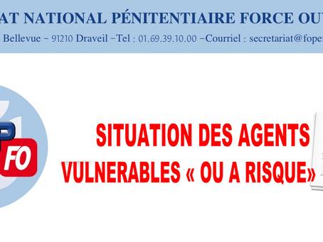 """Situation des agents vulnérables """"ou à risque"""""""
