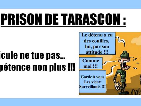 Prison de Tarascon : Le ridicule ne tue pas... L'incompétence non plus !!!