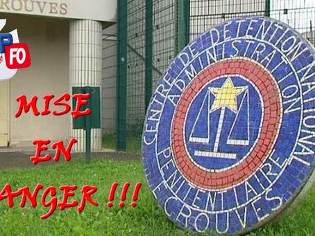 Prison d'Ecrouves : Mise en danger !!!