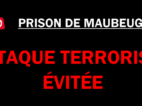 Prison de Maubeuge : Attaque terroriste évitée