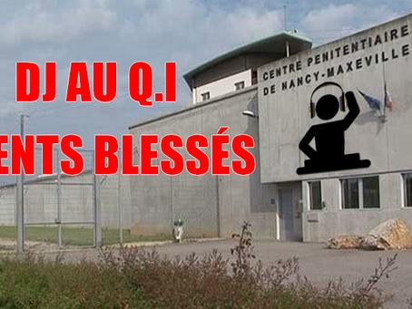 Prison de Nancy-Maxéville : DJ au QI, Agents blessés