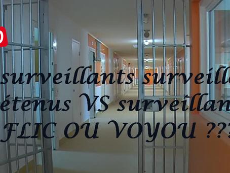 Prison de Draguignan : Les surveillants surveillés !!! Détenus VS surveillants FLIC OU VOYOU ???