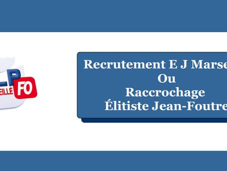 Prison de Marseille : Recrutement EJ ou Raccrochage Élitiste Jean-Foutre