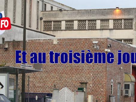 Prison d'Amiens : Et au troisième jour...