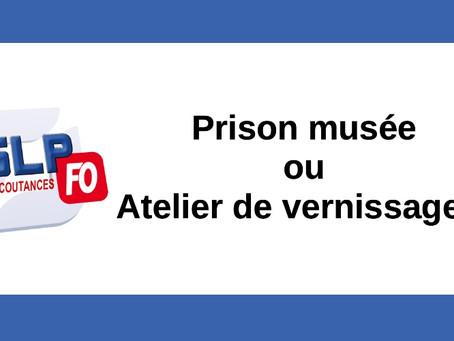 Prison de Coutances : Prison musée ou Atelier de vernissage ?
