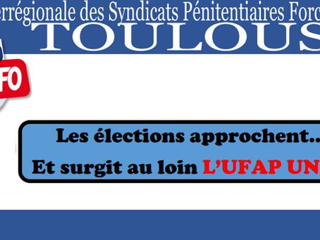 D.I de Toulouse : Les élections approchent... Et surgit au loin L'UFAP Unsa !