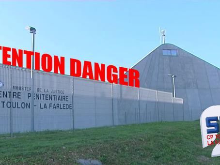 Prison de Toulon La Farlède : Attention danger