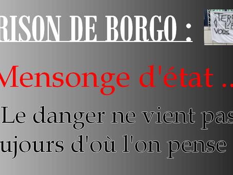 Prison de Borgo : Mensonge d'état ... Le danger ne vient pas toujours d'où l'on pense !!