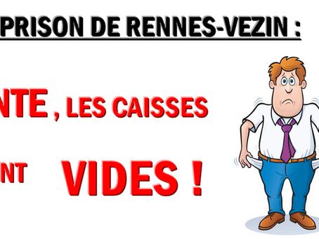 Prison de Rennes-Vezin : Honte, les caisses sont vides !