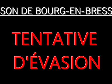 Prison de Bourg-en-Bresse : Tentative d'évasion