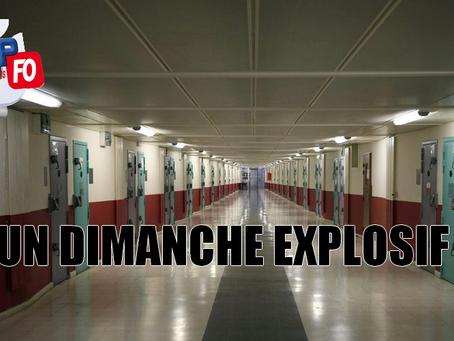 Prison de Fleury-Mérogis : Un dimanche explosif !!!