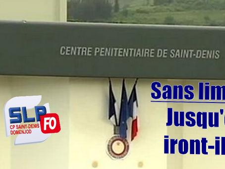 Prison de Saint-Denis : Sans limites, jusqu'où iront-ils ?