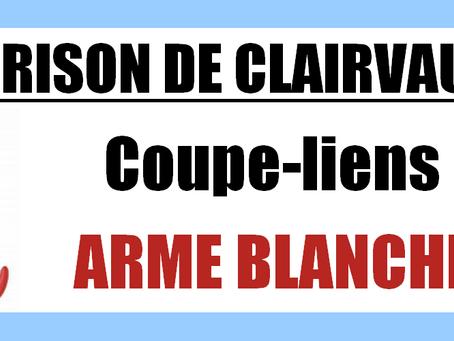 Prison de Clairvaux : Coupe-liens ARME BLANCHE