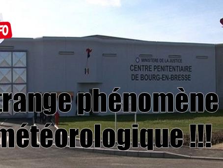Prison de Bourg-en-Bresse : Étrange phénomène météorologique !!!