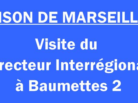 Prison de Marseille : Visite du Directeur Interrégional à Baumettes 2