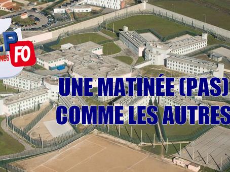 Prison d'Aix-Luynes : Une matinée (pas) comme les autres