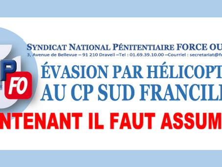 Évasion par hélicoptère au CP Sud Francilien : Maintenant il faut assumer !