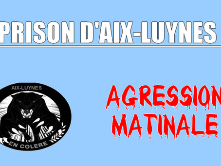 Prison d'Aix-Luynes : Agression matinale