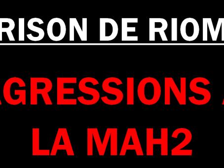 Prison de Riom : Agressions à la MAH2
