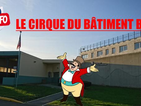 Prison de Maubeuge : Le cirque du bâtiment B Façon Bozzo !