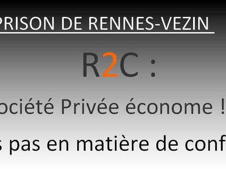 Prison de Rennes-Vezin : R2C, Société Privée économe !! Mais pas en matière de conflits...