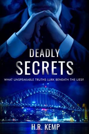 Deadly Secrets: An Australian political conspiracy mystery thriller