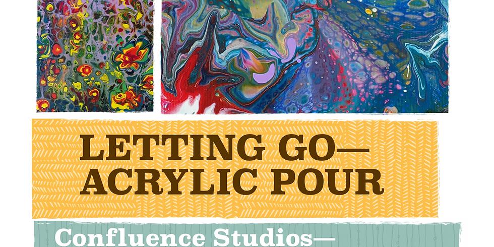 Letting Go Acrylic Pour Class