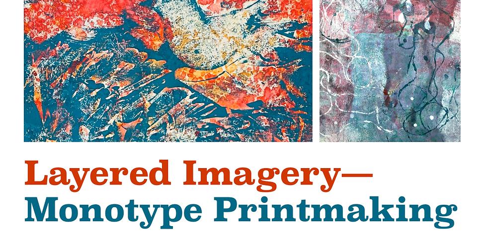 Layered Imagery Monotype Printmaking