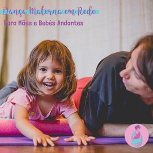 Dança Materna em Rede para Mães e Bebês Andantes Semana 25 a 29/05 