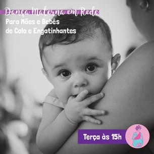 Dança Materna em Rede para Mães e Bebês de Colo e Engatinhantes Semana 06 a 10/07