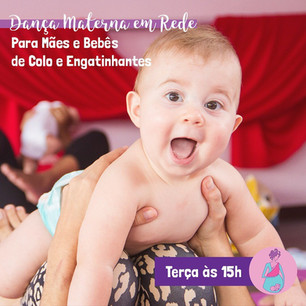 Dança Materna em Rede para Mães e Bebês de Colo e Engatinhantes Semana 24 a 28/08