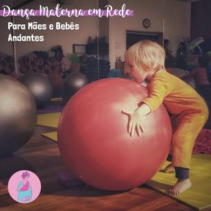 Dança Materna em Rede para Mães e Bebês Andantes Semana 22 a 26/06