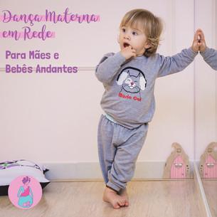 Dança Materna em Rede para Mães e Bebês Andantes Semana 29/06 a 03/07