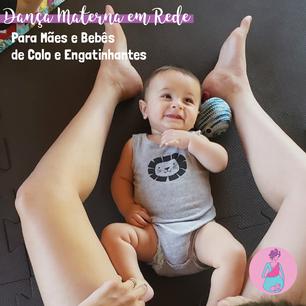 Dança Materna em Rede para Mães e Bebês de Colo e Engatinhantes Semana 15 a 19/06