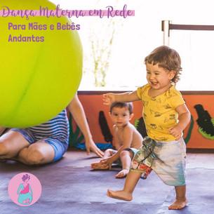 Dança Materna em Rede para Mães e Bebês Andantes Semana 15 a 19/06