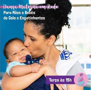 Dança Materna em Rede para Mães e Bebês de Colo e Engatinhantes Semana 17 a 21/08