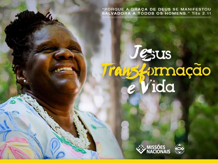Jesus: Transformação e Vida!