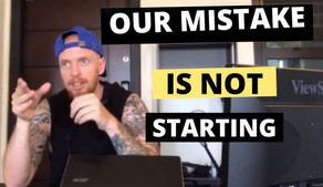 The Biggest Mistake Is Not Starting