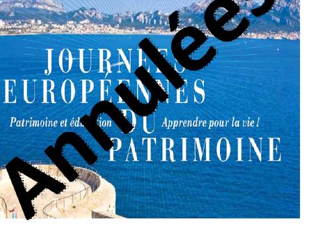 le Patrimoine n'ouvre plus ses portes pour les Journées Européennes du Patrimoine.