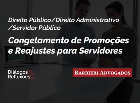 Congelamento de Promoções e Reajustes para Servidores | Diálogos & Reflexões - Barbieri Advogados