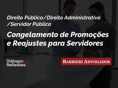 Congelamento de Promoções e Reajustes para Servidores   Diálogos & Reflexões - Barbieri Advogados