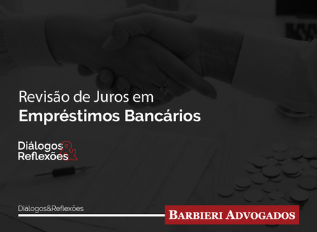 Revisão de Juros em Empréstimos Bancários | Diálogos & Reflexões