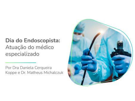 Dia do Endoscopista: Atuação do médico especializado