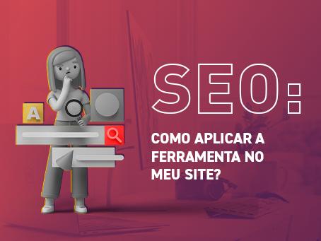 SEO: Como aplicar a ferramenta no meu site?