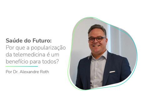 Saúde do Futuro: Por que a popularização da telemedicina é um benefício para todos?