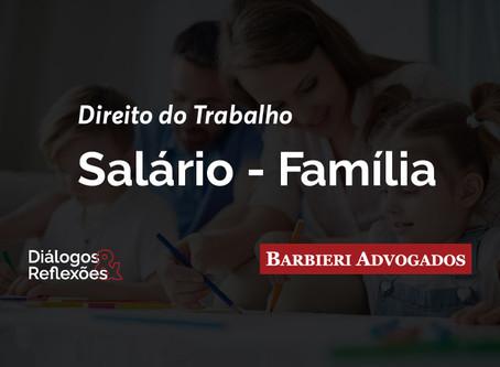Salário-família | Diálogos & Reflexões - Barbieri Advogados