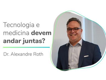Tecnologia e medicina devem andar juntas