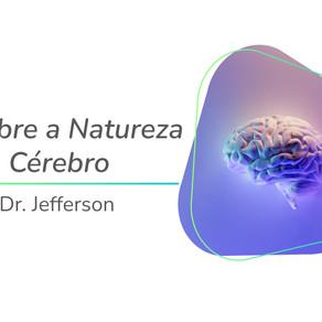 Sobre a Natureza e o Cérebro