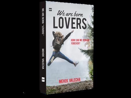 WE ARE BORN LOVERS – MAHEK VALECHA